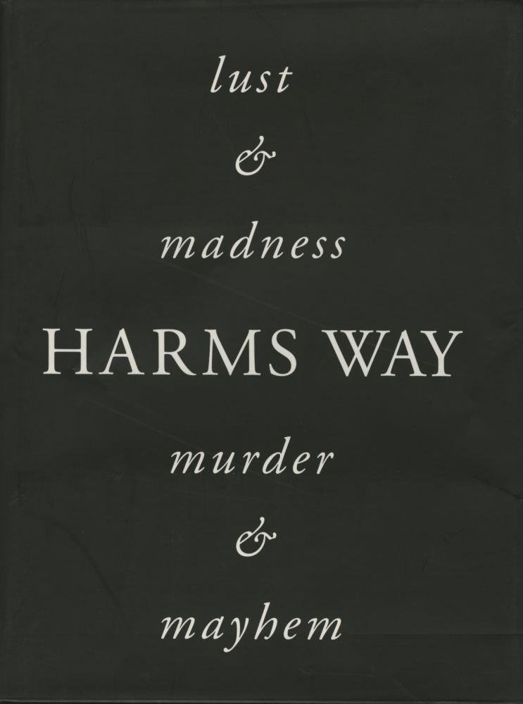 HARMS WAY: LUST & MADNESS, MURDER & MAYHEM. Joel-Peter Witkin.