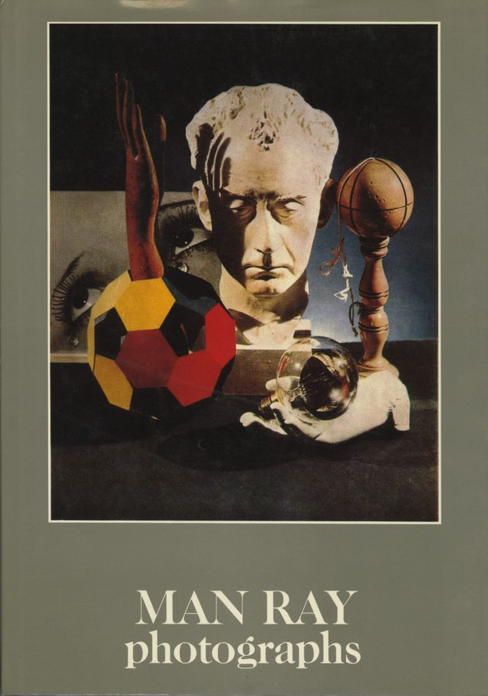 MAN RAY: PHOTOGRAPHS.; Introduction by Jean-Hubert Martin. With three texts by Man Ray. Man Ray.
