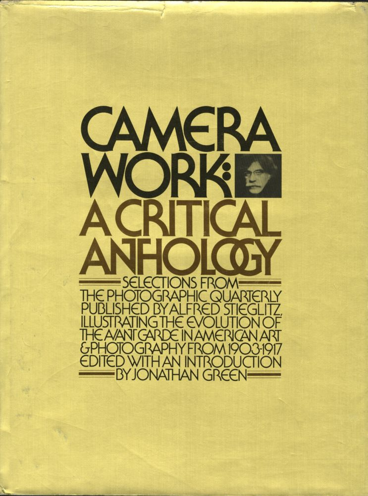 CAMERA WORK: A CRITICAL ANTHOLOGY. Jonathan Green.