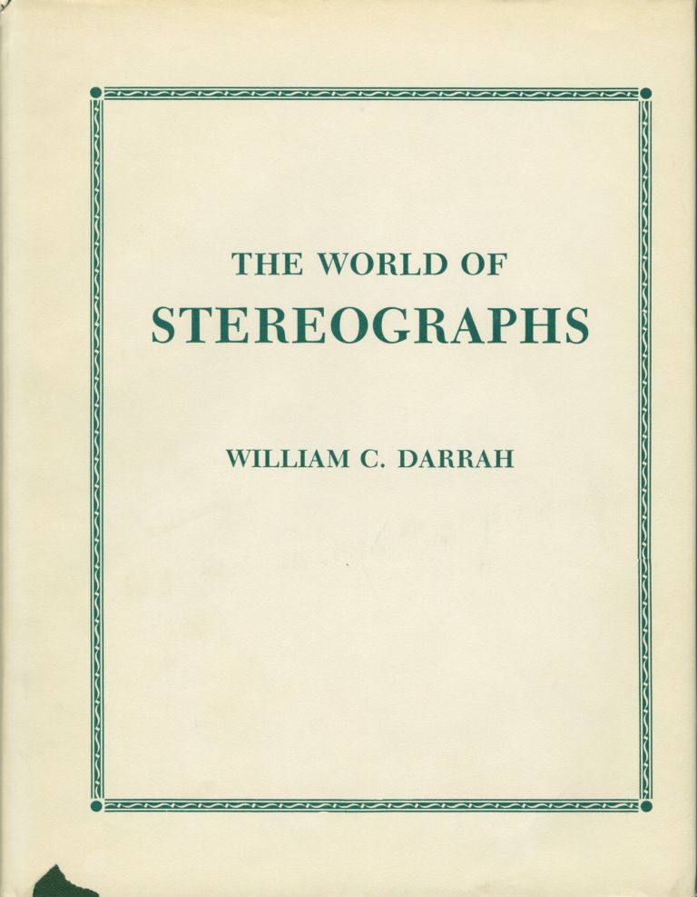 THE WORLD OF STEREOGRAPHS. William C. Darrah.