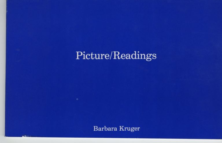 PICTURE / READINGS. Barbara Kruger.