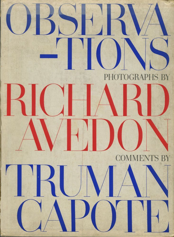 OBSERVATIONS.; Text by Truman Capote. Richard Avedon.