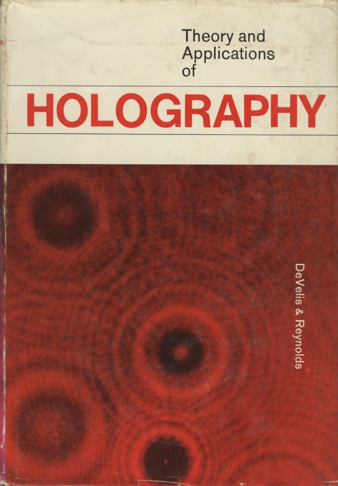 THEORY AND APPLICATIONS OF HOLOGRAPHY by John B  DeVelis, George O   Reynolds on Andrew Cahan: Bookseller, Ltd