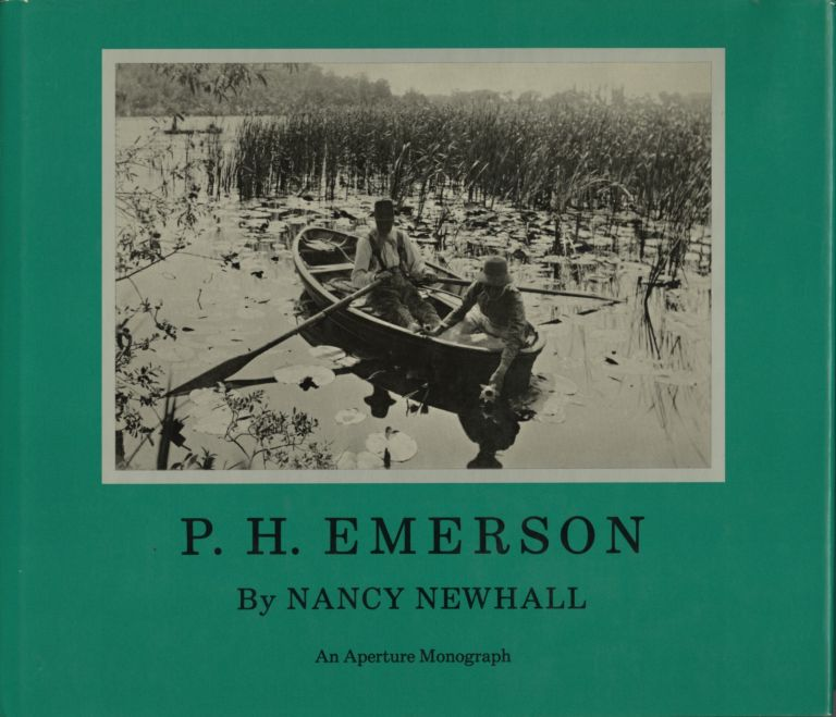 P.H. EMERSON: THE FIGHT FOR PHOTOGRAPHY AS A FINE ART. EMERSON, Nancy Newhall.