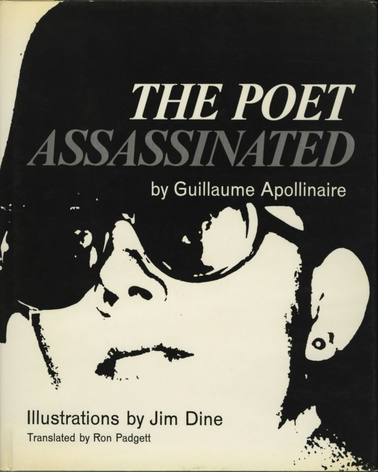 THE POET ASSASSINATED.; Translated by Ron Padgett. Illustrations by Jim Dine. DINE, Guillaume Apollinaire.