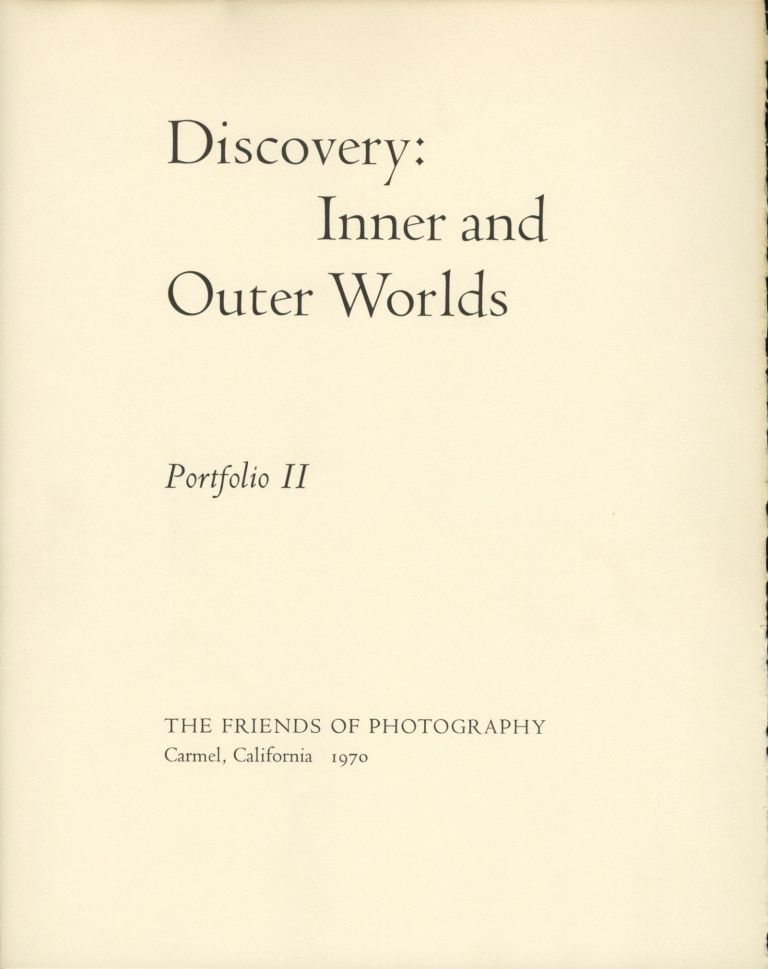 DISCOVERY: INNER AND OUTER WORLDS. PORTFOLIO II. ANTHOLOGY, Wynn Bullock, essay.