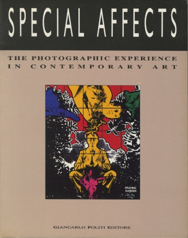 SPECIAL AFFECTS: THE PHOTOGRAPHIC EXPERIENCE IN CONTEMPORARY ART. ANTHOLOGY, Gregorio Magnani, introduction.