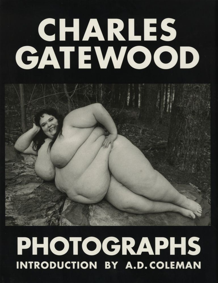 CHARLES GATEWOOD PHOTOGRAPHS: THE BODY & BEYOND. Charles Gatewood.