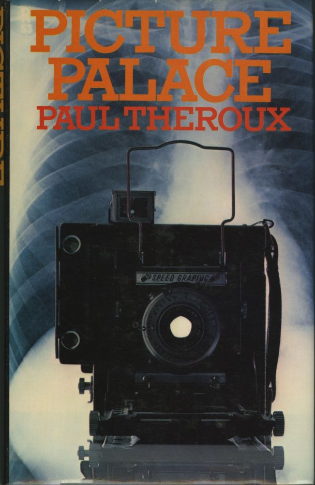 PICTURE PALACE. PHOTO-FICTION, Paul Theroux.