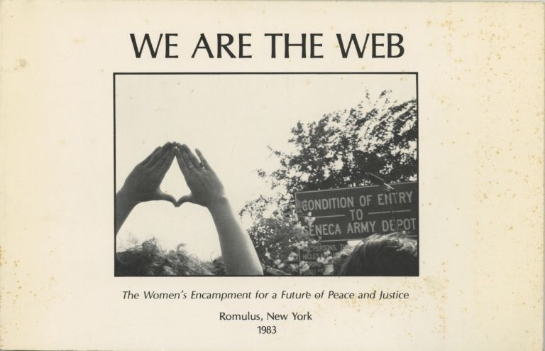 WE ARE THE WEB:; THE WOMEN'S ENCAMPMENT FOR A FUTURE PEACE AND JUSTICE, ROMULUS, NEW YORK, 1983. Catherine Allport, photographer.