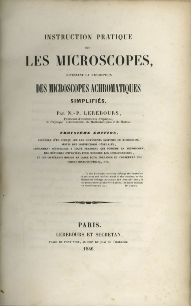 INSTRUCTION PRATIQUE SUR LES MICROSCOPES, CONTENANT LA DESCRIPTION DES MICROSCOPES ACHROMATIQUES SIMPLIFIÉS. N. - P. Lerebours, Noël-Marie Paymal.