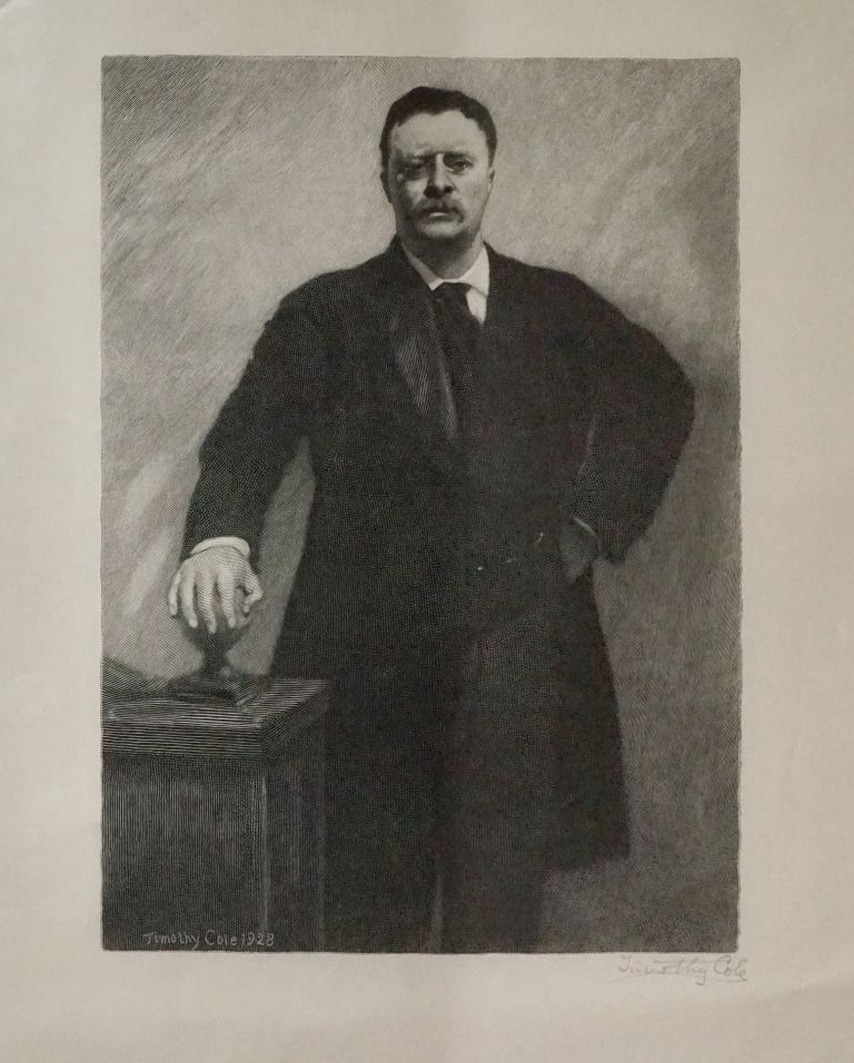 PORTRAIT OF THEODORE ROOSEVELT. THEODORE ROOSEVELT, Timothy Cole.