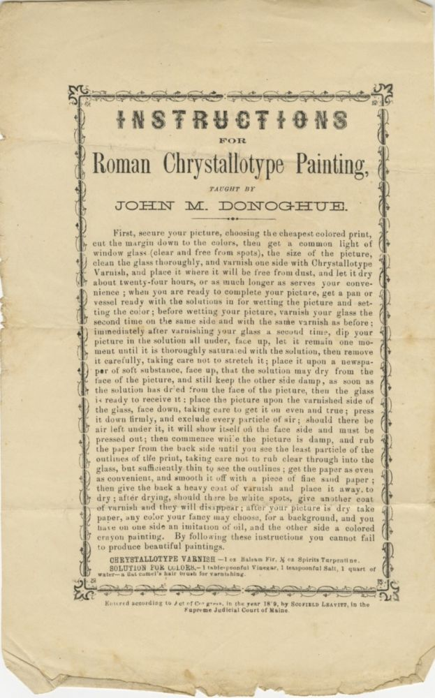 INSTRUCTIONS FOR ROMAN CHRYSTALLOTYPE PAINTING, TAUGHT BY JOHN M. DONAHOE. John M. Donahoe.