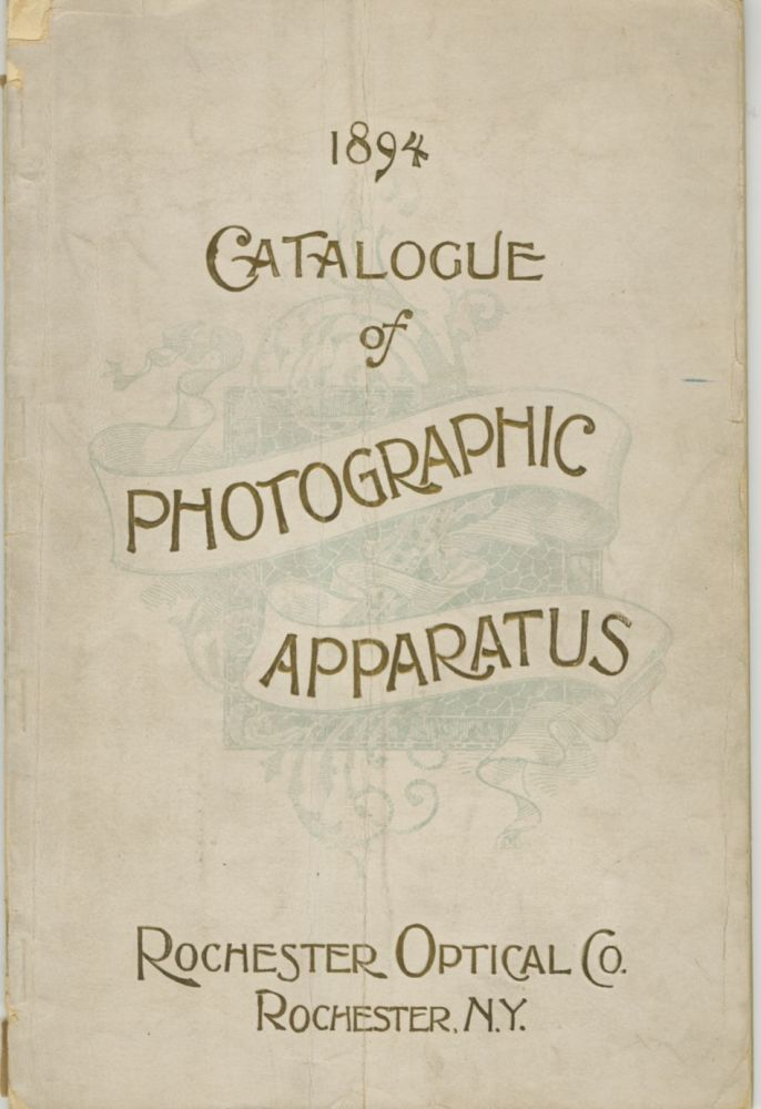 DESCRIPTIVE CATALOGUE AND PRICE LIST OF THE PHOTOGRAPHIC APPARATUS, MANUFACTURED BY ROCHESTER OPTICAL COMPANY, W.F. CARLTON, PROPRIETOR AND MANAGER. ...SPECIALTY: VIEW CAMERAS FOR AMATEURS AND PROFESSIONALS. Rochester Optical Company.