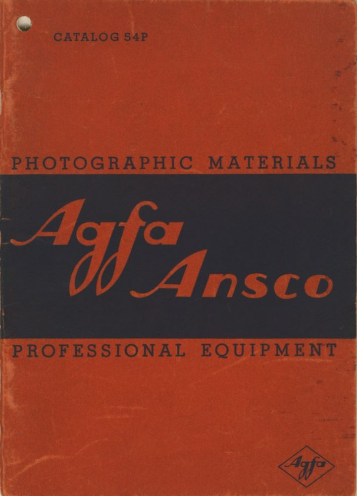 AGFA ANSCO MATERIALS FOR PROFESSIONAL PHOTOGRAPHIC USE: CAMERAS, PAPER, FILMS, CHEMICALS.; Catalog 54 P. Agfa Ansco.