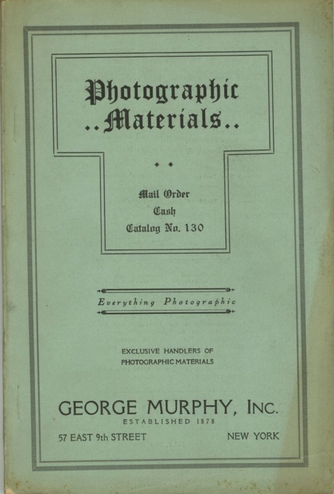 PHOTOGRAPHIC MATERIALS: MAIL ORDER, CASH, CATALOGUE: NO. 130.; [cover title]. Inc George Murphy.