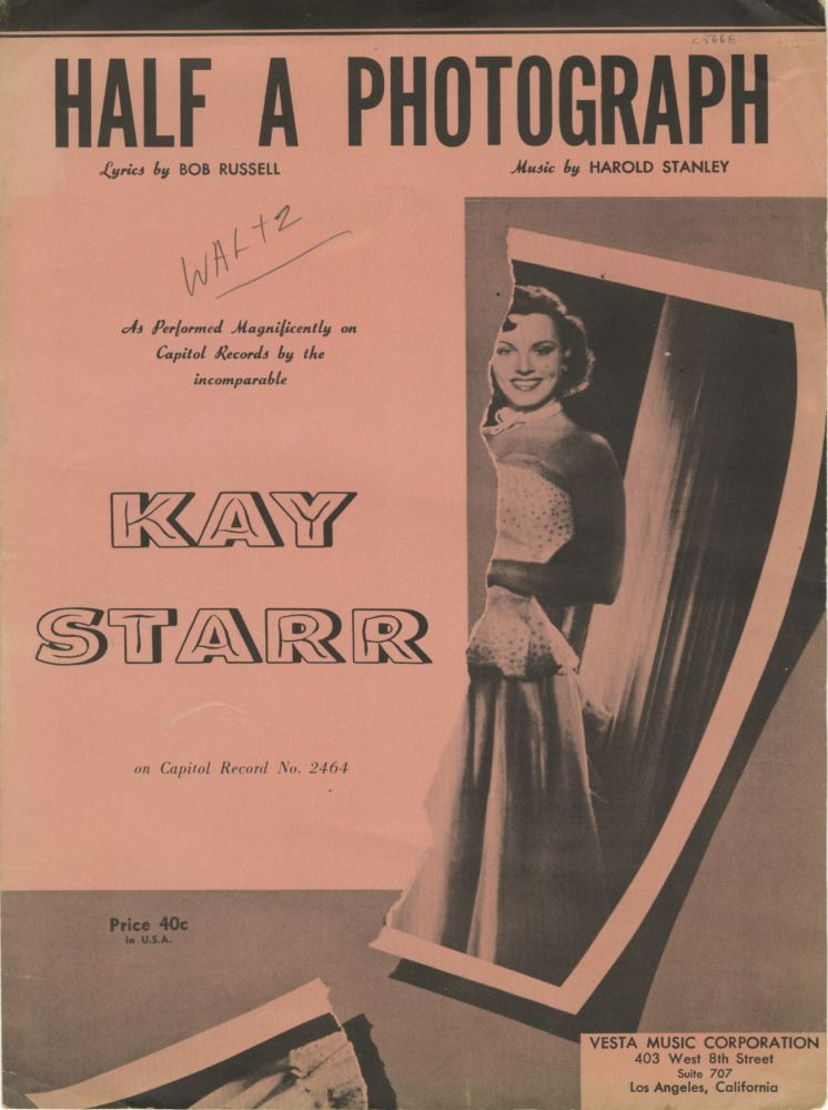 HALF A PHOTOGRAPH.; Lyrics by Bob Russell. As performed by Kay Starr. SHEET MUSIC, Henry Stanley, music.