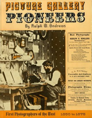 PICTURE GALLERY PIONEERS, 1850 TO 1875. Ralph W. Andrews