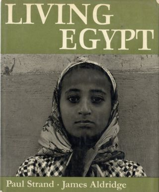 LIVING EGYPT. Paul Strand