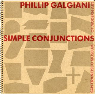 SIMPLE CONJUNCTIONS.; Text by James Welling. Phillip Galgiani