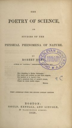 POETRY OF SCIENCE, OR STUDIES OF THE PHYSICAL PHENOMENA OF NATURE.