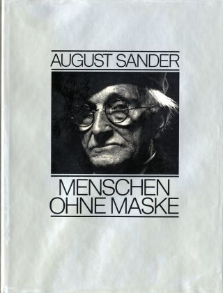MENSCHEN OHNE MASKE.; With biographical text by Gunther Sander and foreword by Golo Mann. August...