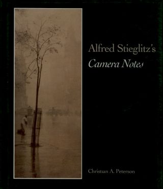 ALFRED STIEGLITZ'S CAMERA NOTES. Christian A. Peterson.