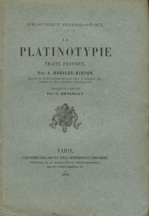 LA PLATINOTYPIE TRAITÉ PRATIQUE.; Translated by G. Devanlay. A. Horsley Hinton