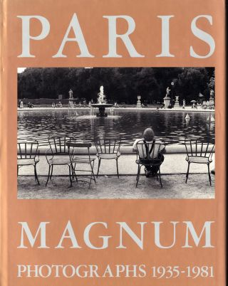 PARIS/MAGNUM: PHOTOGRAPHS 1935-1981. Irwin Shaw, text