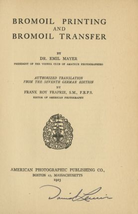 BROMOIL PRINTING AND BROMOIL TRANSFER.; Authorized translation from the seventh German edition by...