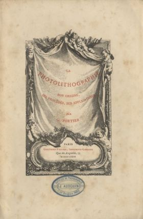 LA PHOTOLITHOGRAPHIE: SON ORIGINE, SES PROCÉDÉS, SES APPLICATIONS. G. Fortier.