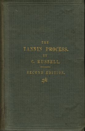 THE TANNIN PROCESS. C. Russell, Major
