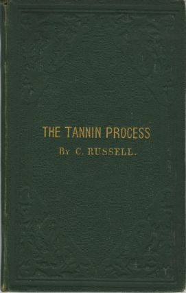THE TANNIN PROCESS. C. Russell