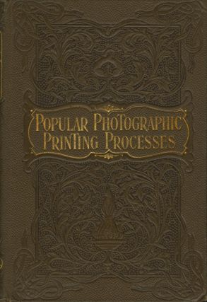 POPULAR PHOTOGRAPHIC PRINTING PROCESSES. A PRACTICAL GUIDE TO PRINTING WITH GELATINO-CHLORIDE, ARTIGUE, PLATINOTYPE, CARBON, BROMIDE, COLLODIO-CHLORIDE, BICHROMATED GUM, AND OTHER SENSITISED PAPERS.; Illustrated with Special Diagrams, Sketches and Photographs, and a Frontispiece by Messers. Wellington and Ward on Their Platino-Matt Bromide Paper. Hector Maclean.