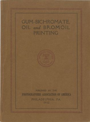 INSTRUCTIONS IN THE GUM-BICHROMATE, OIL AND BROMOIL PRINTING PROCESSES. H. Oliver Bodine