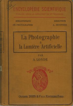 LA PHOTOGRAPHIE A LA LUMIERE ARTIFICIELLE. Albert Londe
