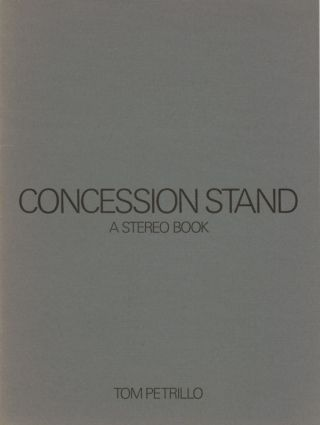 CONCESSION STAND: A STEREO BOOK. Tom Petrillo.