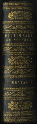 A DICTIONARY OF MECHANICAL SCIENCE, ARTS, MANUFACTURES, AND MISCELLANEOUS KNOWLEDGE. Alexander...