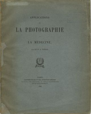 APPLICATIONS DE LA PHOTOGRAPHIE A LA MÉDICINE. A. Burais