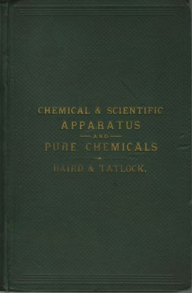PRICE LIST OF CHEMICAL AND SCIENTIFIC APPARATUS AND PURE CHEMICALS MANUFACTURED AND SOLD BY BAIRD...