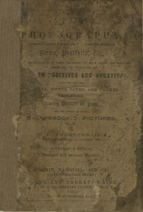 A GUIDE TO PHOTOGRAPHY:; CONTAINING SIMPLE AND CONCISE DIRECTIONS FOR OBTAINING VIEWS, PORTRAITS,...