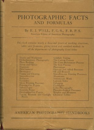 PHOTOGRAPHIC FACTS AND FORMULAS. E. J. Wall