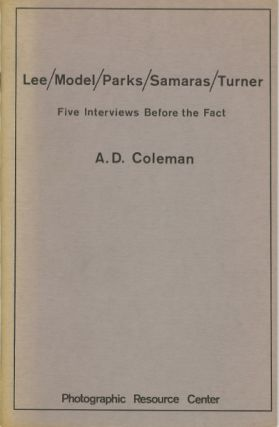 LEE / MODEL / PARKS / SAMARAS / TURNER: FIVE INTERVIEWS BEFORE THE FACT. A. D. Coleman