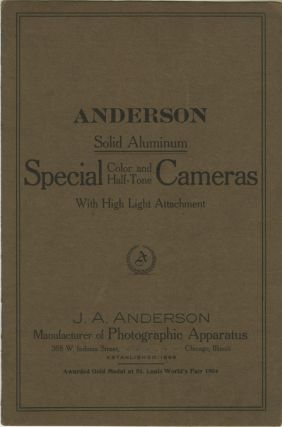 ANDERSON SOLID ALUMINUM SPECIAL COLOR AND HALF-TONE CAMERAS WITH HIGH LIGHT ATTACHMENT.; [cover...