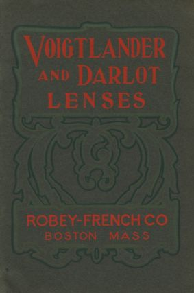 PRICE LIST OF VOIGTLANDER & SONS AND DARLOT LENSES, 1905-6. VOIGTLÄNDER, Robey-French Co