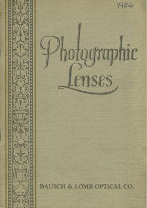 PHOTOGRAPHIC LENSES AND ACCESSORIES.; [cover title]. Bausch, Lomb Optical Co