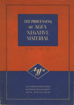 THE PROCESSING OF AGFA NEGATIVE MATERIAL. AGFA ANSCO, Dr. Franz Wenzel