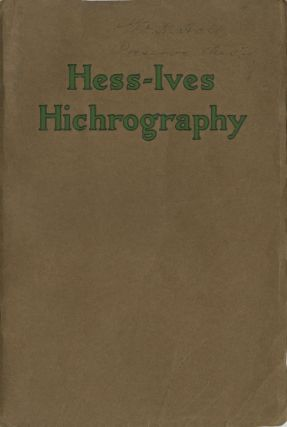 HESS-IVES HICHROGRAPHY. Hess-Ives Corporation