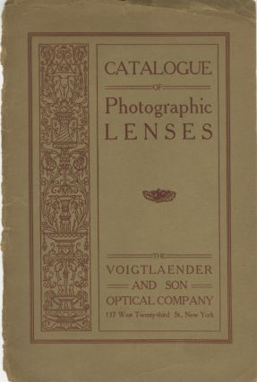 CATALOGUE OF PHOTOGRAPHIC OBJECTIVES: COLLINEAR, HELIAR, APOCHROMAT, TELEPHOTO AND PORTRAIT...