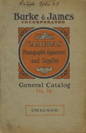 CATALOG NO. 16 OF CAMERAS, PHOTOGRAPHIC APPARATUS AND SUPPLIES.; CATALOG NO. 16. Burke, James...